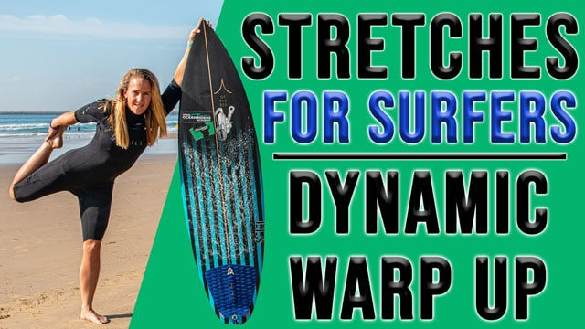 Dynamic Warm Up for Surfers - 5 Great Stretches for Surfing